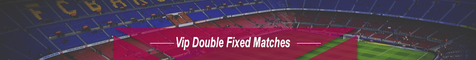 vip double fixed matches